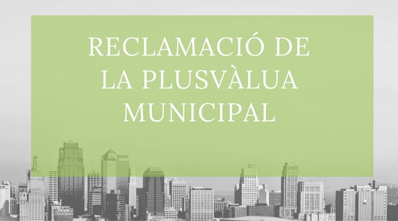 RECLAMACIÓ DE LA PLUSVÀLUA MUNICIPAL